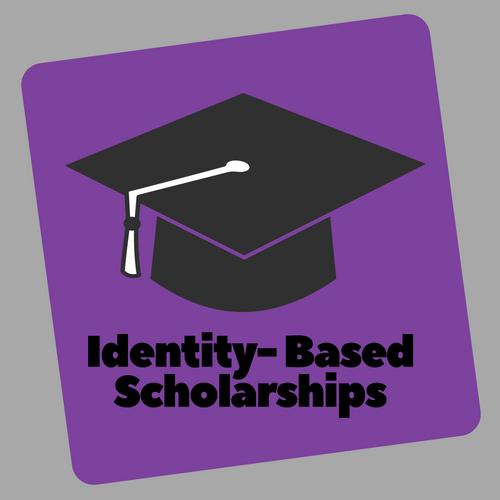 Identity=based scholarships